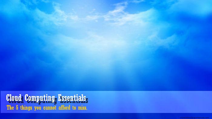 5 Key Essentials of Cloud Computing