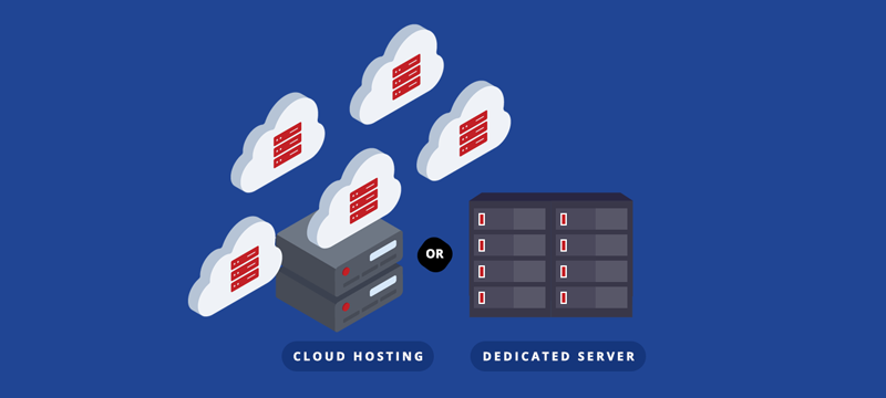 Cloud Hosting or Dedicated Server - Which is Best For You | Web ...