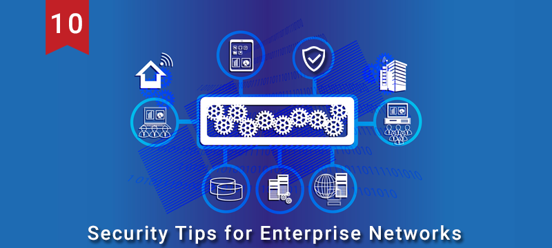 10 Security Tips for Enterprise Networks